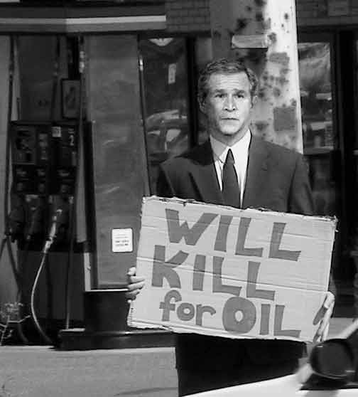 bush-will-kill-for-oil
