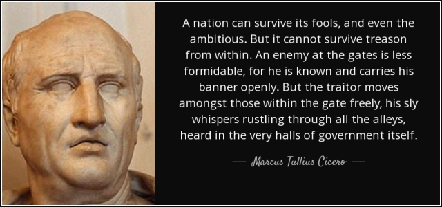 a-nation-can-survive-its-fools-but-it-cannot-survive-within-treason-cicero